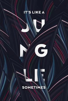 "Over used: I honestly don't really care for this kind of type because I've seen it a lot but I do like how the overlapping-ness goes with the idea of ""jungle"""