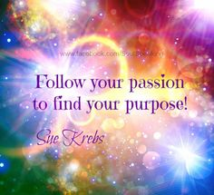 Passion becomes purpose~ I've found when you become passionate and engage in passion purposeful intentions ~ you are effortlessly being in passion! Favorite Quotes, Best Quotes, Happy Quotes, Find My Passion, Positive Inspiration, Word Up, Inspirational Message, Happy People, Note To Self