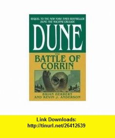 The Battle of Corrin (Legends of Dune, Book 3) 1st (first) edition Text Only Brian Herbert ,   ,  , ASIN: B004W72T1A , tutorials , pdf , ebook , torrent , downloads , rapidshare , filesonic , hotfile , megaupload , fileserve