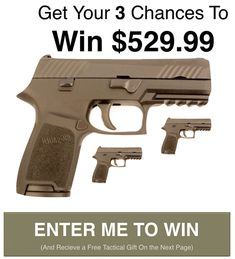 ENTER ME TO WIN MY $529.99 SIG Sauer P320  100% FREE ENTRY