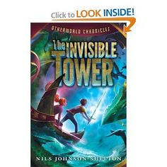 Otherworld Chronicles: The Invisible Tower: Nils Johnson-Shelton: 9780062070883: Amazon.com: Books