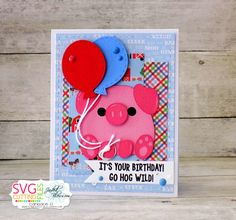 Candi O Designs: Party Animal | it's your birthday! go hog wild!