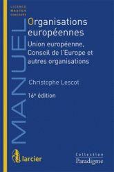 Organisations européennes. Union européenne, Conseil de l'Europe et autres organisations 16e édition