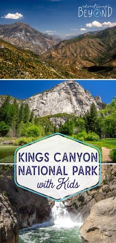 Kings Canyon National Park with Kids - Adventuring Beyond