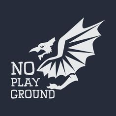 Check out this awesome 'No+Playground+Devil+Dragon+Creature' design on @TeePublic!