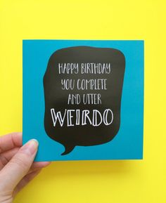 Happy birthday weirdo card birthday card funny by LukannaDesigns Card Birthday, Funny Birthday Cards, Happy Birthday, Greeting Card Companies, Online Greeting Cards, Sister Cards, Christmas Gifts For Brother, Fathers Day Cards, Cards For Friends