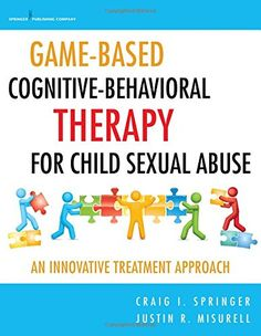 Game-Based Cognitive-Behavioral Therapy for Child Sexual Abuse: An Innovative Treatment Approach by Craig I. Trauma Therapy, Therapy Games, Cognitive Behavioral Therapy, Therapy Activities, Therapy Tools, Speech Therapy, Mental Health Counseling, Counseling Psychology, Psychology Studies