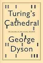 Turing's cathedral : the origins of the digital universe @ 004.09 D99 2012