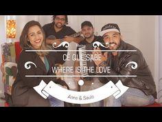 Anna e Saulo (Mashup - Cê Que Sabe & Where Is The Love) - YouTube