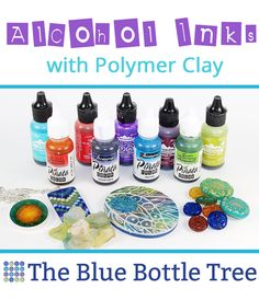 Using Alcohol Inks with Polymer Clay - The Blue Bottle Tree