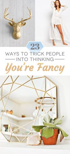 23 Ways To Trick People Into Thinking You're Fancy