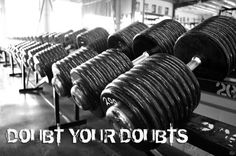 Doubt your Doubts