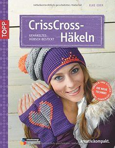 CrissCross-Häkeln: Gehäkeltes hübsch bestickt von Elke Eder http://www.amazon.de/dp/3772469485/ref=cm_sw_r_pi_dp_SdKYub0FCGWD4