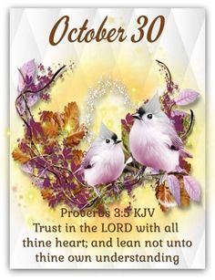 Come on in, sit a while and enjoy beautiful words of faith, family, love and more. Daily Scripture, Scripture Verses, Scriptures, Good Morning Saturday, Good Morning Quotes, October Calender, Calendar, King James Bible Verses, Days Of The Year