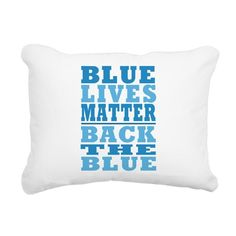 Blue Lives Matter Rectangular Canvas Pillow #BlueLivesMatter #BackTheBlue #SupportLawEnforcement shirts mugs aprons pjs pillows thermos products - for all this design click here - http://www.cafepress.com/dd/105929216