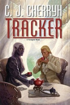 Tracker by C. J. Cherryh, Click to Start Reading eBook, Tracker is the sixteenth installment of CJ Cherryh's acclaimed Foreigner series.It's been a year of u