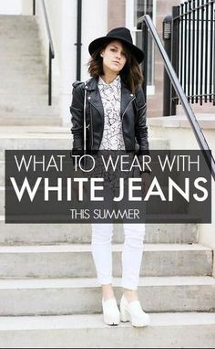 How to Wear White Jeans this Summer!
