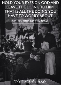 St. Jeanne de Chantal, foundress of the Visitation Order (nuns) -- A contemporary of St. Francis de Sales. He guided St. Jeanne.