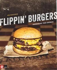 Flippin' burgers : hamburgare från grunden