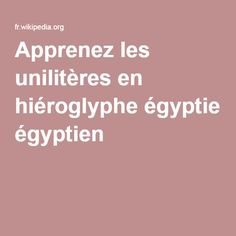 Apprenez les unilitères en hiéroglyphe égyptien !