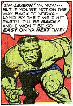 As good a reason to drink as any.  marvel-pop-art:    The Incredible Hulk 4  Jack Kirby