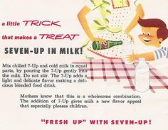 7-Up and Milk!  1950s.