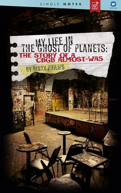 My Life In The Ghost of Planets: The Story of a CBGB Almost-Was