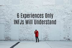 There are some things that only INFJs understand. We are rare, and others just don't get our unique experiences. I know, I get it, I'm an INFJ, too, and sometimes I feel like no one understands what I'm going through. That's why, in a rush of emotions, I've gathered several experiences that only INFJs can …