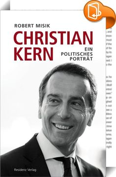 Buy Christian Kern: Ein Porträt by Robert Misik and Read this Book on Kobo's Free Apps. Discover Kobo's Vast Collection of Ebooks and Audiobooks Today - Over 4 Million Titles! Influencer, Audiobooks, This Book, Ebooks, Christian, Reading, Manager, Collection, Free Apps