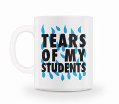 Tears Of My Students.