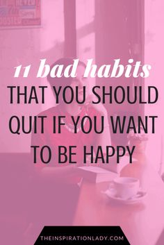 Are any of these 11 bad habits holding you back from happiness?