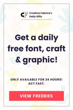 Get a Free Font, Free Craft & Free Graphic every single day. All freebies come with a commercial license and are available for 24 hours only (launching midnight CST time).