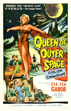 Queen Of Outer Space......1958 with Zsa Zsa Gabor