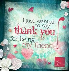 Thank you Wendy Pena Best Friendship Quotes, Happy Friendship, Bff Quotes, Friend Friendship, Special Friend Quotes, Best Friend Quotes, Thank You Quotes For Friends, Friend Poems, Special Friends