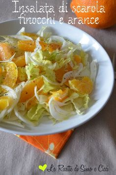 Fennel and orange escarole salad - Dieta Vegetariana Vegetarian Raw Food Recipes, Vegetable Recipes, Wine Recipes, Italian Recipes, Salad Recipes, Vegetarian Recipes, Cooking Recipes, Healthy Recipes, Confort Food