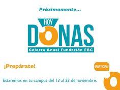 ¡Mañana inicia la Colecta Anual de Fundación EBC! Arrancamos en campus Chiapas #HoyDonas ¡Te esperamos!