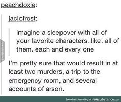 I would die, most of them are ppl or things that aren't good or I'd die of a fangirl attack. People don't think fangirl/boy attacks happen, but they do. Nerd Problems, Fangirl Problems, Book Memes, Book Quotes, Writing Prompts, Writing Tips, Funny Quotes, Funny Memes, Book Fandoms