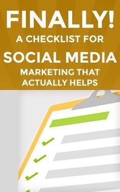 FINALLY! A Checklist for Social Media Marketing that Actually Helps: