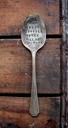 "Spoon art: ""From great struggle comes great strength"""