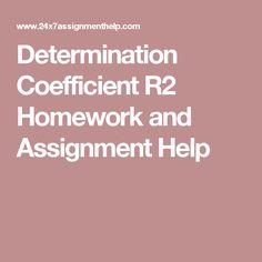 Determination Coefficient R2 Homework and Assignment Help