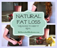 Fat Loss Natural -- How to Increase Your Metabolism. Click through to read four reasons to keep it real when losing fat.