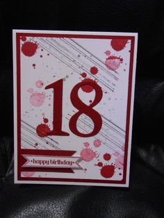Happy 18th~Grunge Style! - another simple card with many possible color combos and suitable for all. Could also be a nice note card with just the stamping.