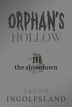 Orphan's Hollow: The Showdown - Part 3 (Orphan's Hollow S... https://www.amazon.com/dp/B07149R53K/ref=cm_sw_r_pi_dp_x_GSJkzbJWJ1WXZ
