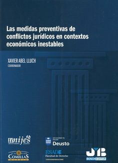 Las medidas preventivas de conflictos jurídicos en contextos económicos inestables / Xavier Abel Lluch, coordinador; [Antonio J. Alonso Timón et al., colaboradores], 2014