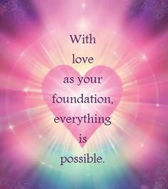Love is the best kind of foundation to build off of in life!