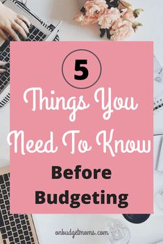 How To Save Money - How To Budget - Things To Know Before Budgeting