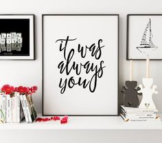 PRINTABLE ArtIt Was Always YouLove SignLove QuoteI by TypoHouse