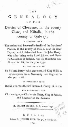 The Genealogy of the Darcies of Clonuane, in the county of Galway... by Darcy Burke, D.D. (1752, Pub. Dublin, 1792)