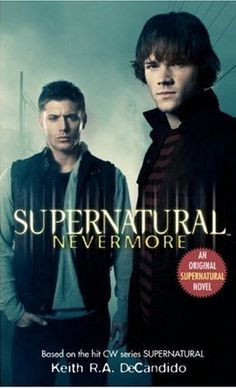 Supernatural TV Series books. Hopefully the others are better...this one didn't sound much like them at all