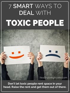 7 Smart Ways To Deal With Toxic People | healthylivinghowto.com These really work!!!
